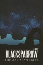 Blacksparrow By Thomas Alan Ebelt